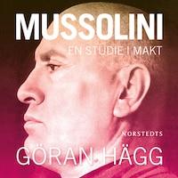 Mussolini - En studie i makt
