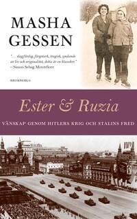 Ester och Ruzia – Vänskap genom Hitlers krig och Stalins fred