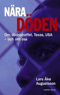 Nära döden - om dödsstraffet, Texas, USA - och om oss