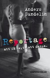 Reportage : att få fakta att dansa