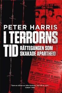 I terrorns tid. Rättegången som skakade apartheid