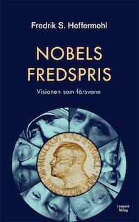 Nobels fredspris : Visionen som försvann