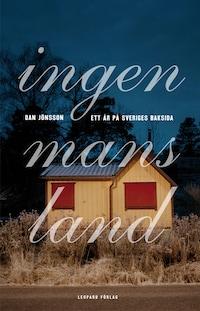 Ingenmansland : ett år på Sveriges baksida
