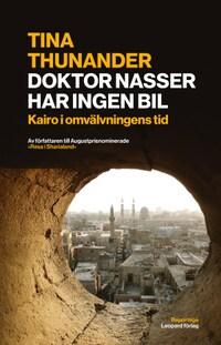 Doktor Nasser har ingen bil: Kairo i omvälvningens tid.