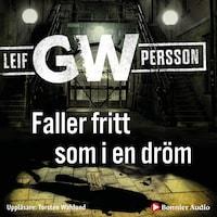 Faller fritt som i en dröm av Leif GW Persson