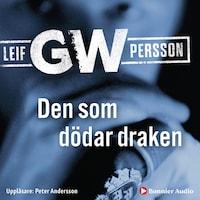 Den som dödar draken av Leif GW Persson