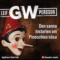 Den sanna historien om Pinocchios näsa av Leif GW Persson