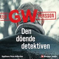 Den döende detektiven av Leif GW Persson