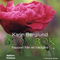 Blombok : Rapport från en trädgård