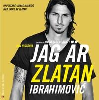 Jag är Zlatan: Min historia av David Lagercrantz