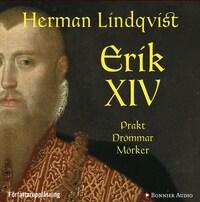 Erik XIV : Prakt. Drömmar. Mörker