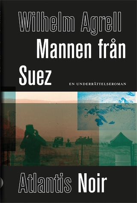 Mannen från Suez - En underrättelseroman