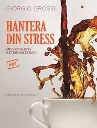 Hantera din stress med kognitiv beteendeterapi