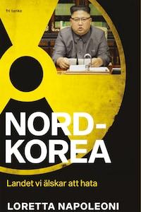 Nordkorea - Landet vi älskar att hata