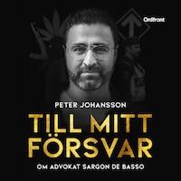 Till mitt försvar - Om advokat Sargon De Basso