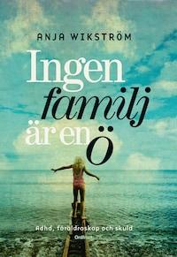 Ingen familj är en ö - Om adhd, föräldraskap och skuld
