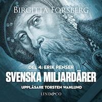 Svenska miljardärer, Erik Penser: Del 4