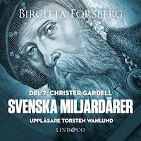Svenska miljardärer, Christer Gardell: Del 7