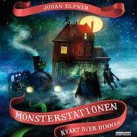 Monsterstationen: Kvart över dimman
