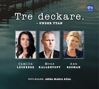Tre deckare - under ytan av Camilla Läckberg