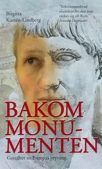 Bakom monumenten : gestalter ur Europas gryning