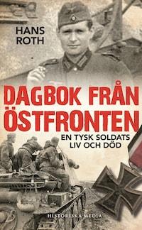 Dagbok från östfronten En tysk soldats liv och död