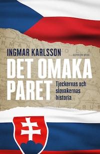Det omaka paret: Tjeckernas och slovakernas historia