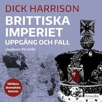 Brittiska imperiet – uppgång och fall