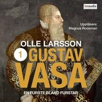 Gustav Vasa - Del ett