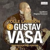Gustav Vasa - Del två