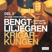 Krigarkungen - En biografi om Karl XII - Del å