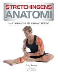 Stretchingens anatomi: 100 övningar som ger maximalt resultat