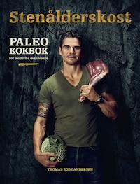 Stenålderskost Paleo – Kokbok för moderna människor