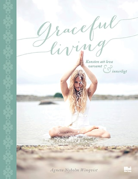 Graceful living: konsten att leva varsamt och innerligt