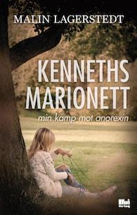 Kenneths marionett: min kamp mot anorexin