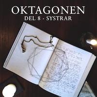 Oktagonen del 8: Systrar