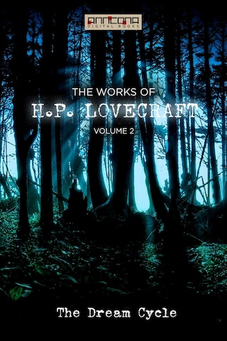 The Works of H.P. Lovecraft Vol. II - The Dream Cycle
