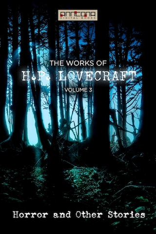 The Works of H.P. Lovecraft Vol. III - Horror & Other Stories