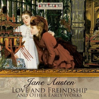 Love & Freindship, and Other Early Works
