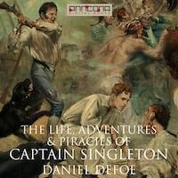 The Life, Adventures & Piracies of Captain Singleton