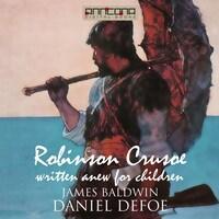 Robinson Crusoe - Written Anew for Children