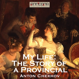 My Life: The Story of a Provincial