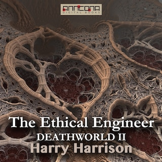 The Ethical Engineer (Deathworld II)