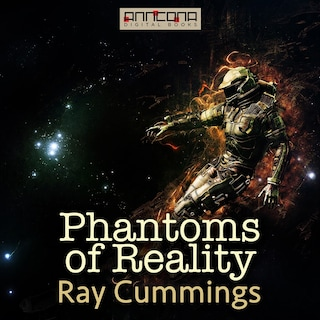 Phantoms of Reality