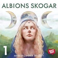 Albions skogar – del 1