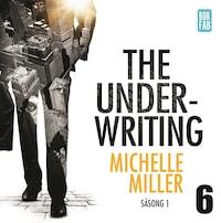 The Underwriting - Säsong 1 : Avsnitt 6
