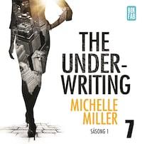 The Underwriting - Säsong 1 : Avsnitt 7