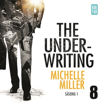 The Underwriting - Säsong 1 : Avsnitt 8