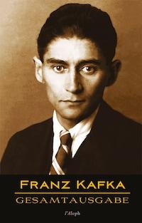 Franz Kafka - Gesamtausgabe