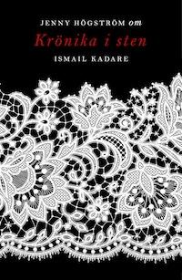 Om Krönika i sten av Ismail Kadare